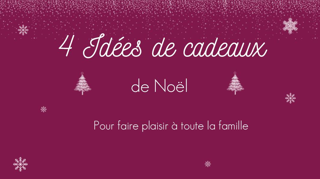 4 idées de cadeaux de Noel
