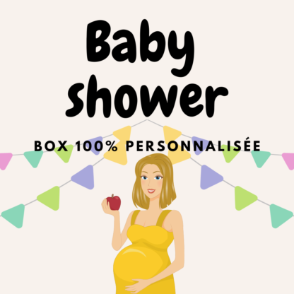 Box 100% personnalisée BABY SHOWER